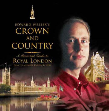 Crown & Country: Royal London: A Personal Guide by Edward Wessex