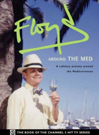 Floyd Around The Mediterranean by Keith Floyd