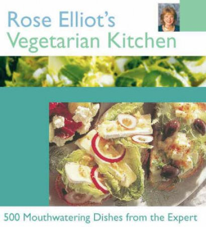 Rose Elliot's Vegetarian Kitchen by Rose Elliot