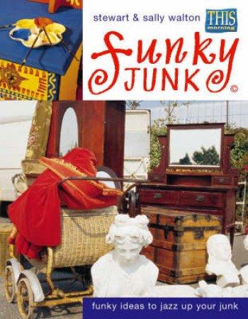 Funky Junk by Stewart & Sally Walton