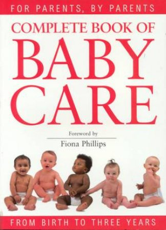 Complete Book Of Baby Care by Daphne Metland