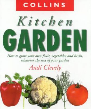 Collins Kitchen Garden by Andi Clevely