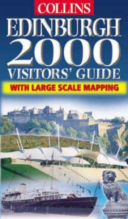 Collins Edinburgh 2000 Visitors Guide by Various