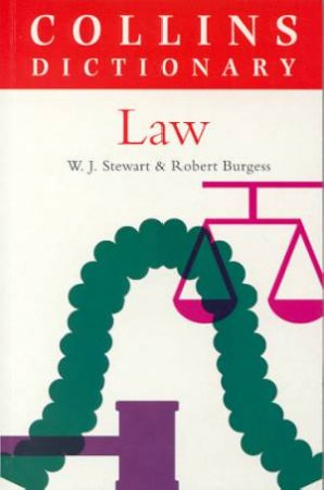 Collins Dictionary Of Law by W J Stewart & Robert Burgess
