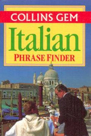 Collins Gem: Italian Phrase Finder by Various