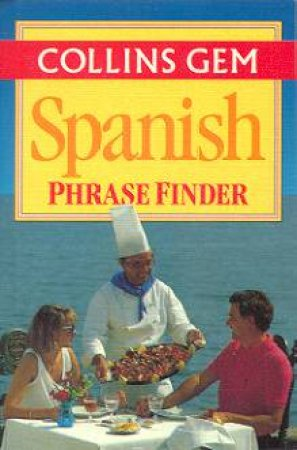 Collins Gem: Spanish Phrase Finder by Various
