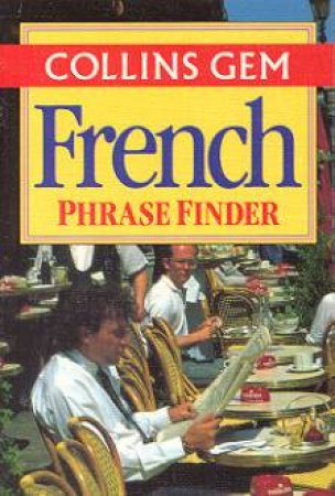 Collins Gem: French Phrase Finder by Various