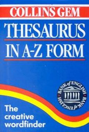 Collins Gem: English Thesaurus In A-Z Form by Various