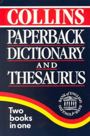 Collins Paperback Dictionary And Thesaurus by Various