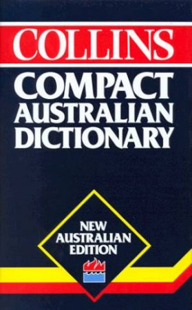 Collins Compact Australian Dictionary by Various
