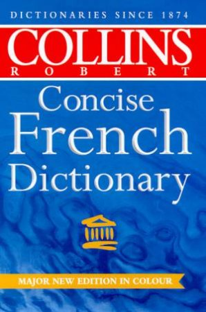 Collins-Robert Concise French Dictionary - 4 ed by Various