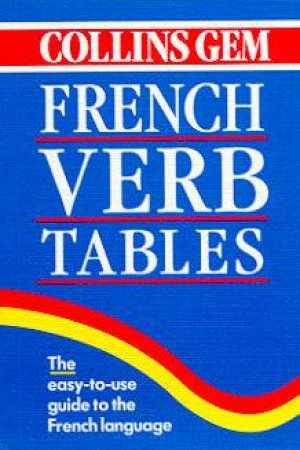 Collins Gem: French Verb Tables by Various