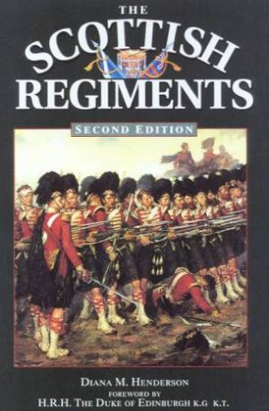 The Scottish Regiments by Diana Henderson