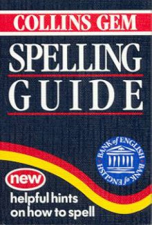 Collins Gem: Spelling Guide by Various