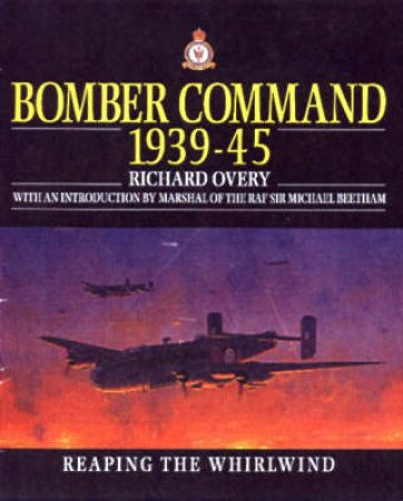 Bomber Command 1939-45 by Richard Overy