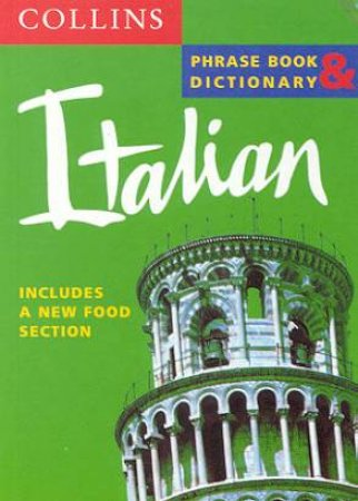 Collins Italian Phrase Book And Dictionary by Various