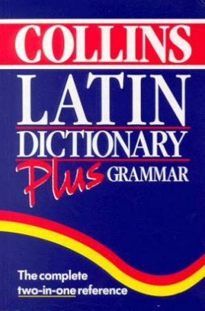 Collins Latin Dictionary Plus Grammar by Various