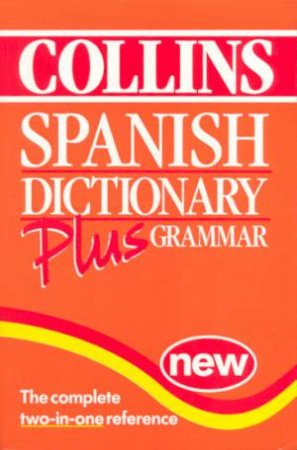 Collins Spanish Dictionary Plus Grammar by Various