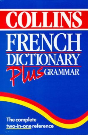 Collins French Dictionary Plus Grammar by Various
