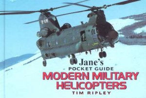 Jane's Pocket Guide: Modern Military Helicopters by Tim Ripley