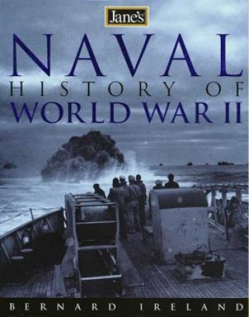 Jane's Naval History Of World War II by Bernard Ireland