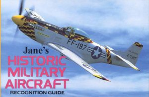 Jane's Historic Military Aircraft Recognition Guide by Tony Holmes