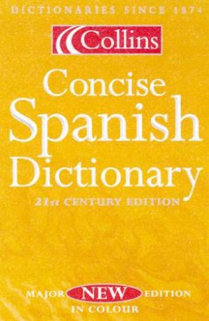Collins Concise Spanish Dictionary - 21st Century Edition by Various