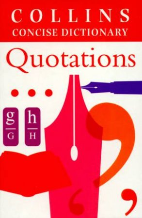 Collins Concise Dictionary Of Quotations by Various