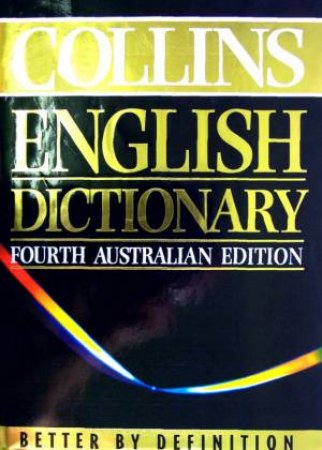 Collins English Dictionary - Australian Edition - 4 ed by Various