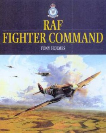 RAF Fighter Command by Tony Holmes