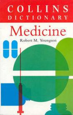 Collins Dictionary Of Medicine by Dr Robert Youngson