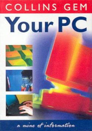 Collins Gem: Your PC by Richard Pickvance