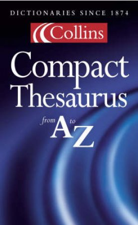 Collins English Compact Thesaurus - 2 ed by Various