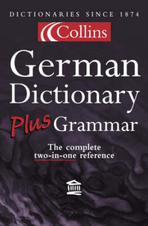 Collins German Dictionary Plus Grammar - 2 ed by Various