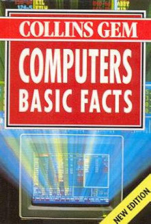 Collins Gem: Basic Facts - Computers by Various