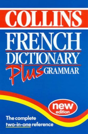 Collins French Dictionary Plus Grammar - 2 ed by Various