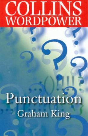 Collins Wordpower: Punctuation by Graham King