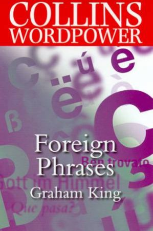 Collins Wordpower: Foreign Phrases by Graham King