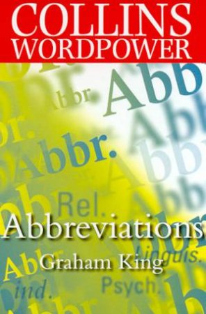 Collins Wordpower: Abbreviations by Graham King