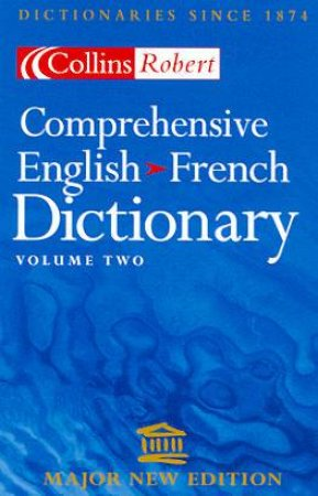 Collins Robert Comprehensive English-French Dictionary - Volume 2 - 2 ed by Various