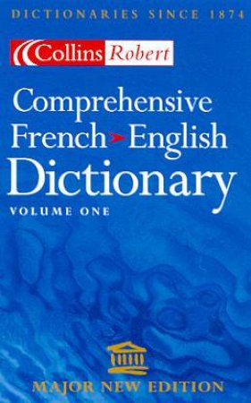 Collins Robert Comprehensive French-English Dictionary Volume 1 - 2 ed by Various