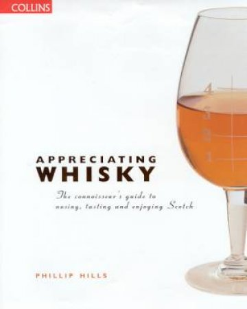 Appreciating Whisky by Phillip Hills