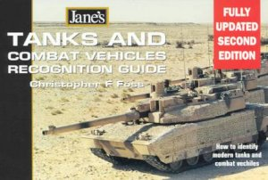 Jane's Tanks And Combat Vehicles Recognition Guide by Christopher F Foss
