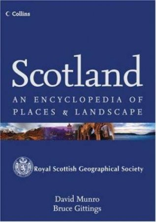 Scotland: An Encyclopedia Of Places And Landscape by David Munro & Bruce Gittings
