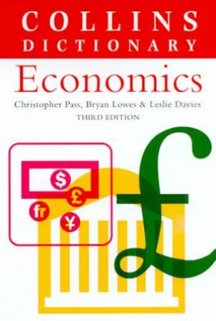 Collins Dictionary Of Economics by Christopher Pass & Bryan Lowes & Leslie Davies