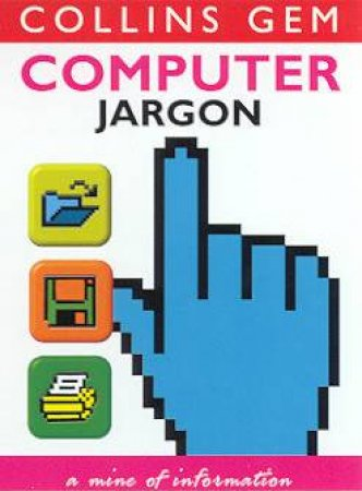 Collins Gem: Computer Jargon by Various