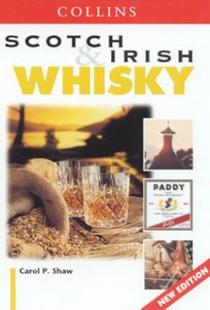 Scotch And Irish Whiskey by Carol P Shaw