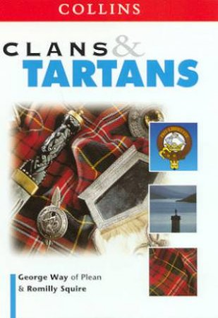 Collins Clans And Tartans by George Way & Romily Squire