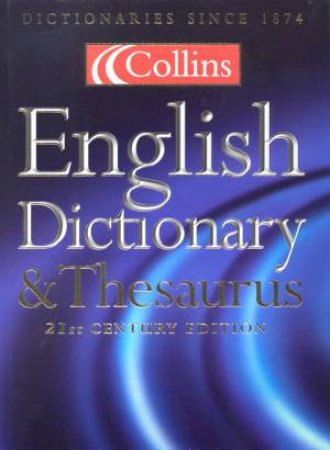 Collins English Dictionary & Thesaurus - 21st Century Edition by Various