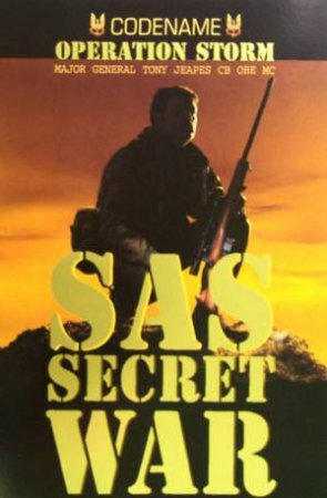 SAS Secret War by Major General Tony Jeapes